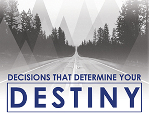 Decisions That Determine Destiny