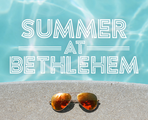 Summer at Bethlehem