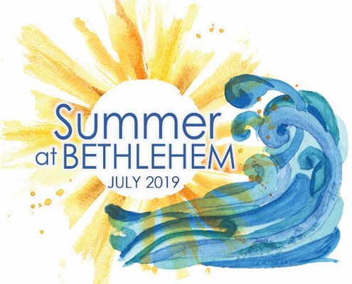 Summer at Bethlehem 2019